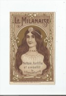CARTE PARFUMEE ANCIENNE LA MILANAISE PARIS (NETTOIE FORTIFIE ET EMBELLIT LA CHEVELUER) - Perfume Cards