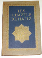 Les Ghazels De Hafiz  - Poésies Perses ( Iran Asie De L'ouest ) Livre De 1922 - Non Classés