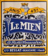 """ETIQUETTE De PASTIS """" LE MIEN """" - Anis 45° - Le Pastis Beaucairois - Ets BESSAT Beaucaire ( Gard ) - Parf. état  - - Etiquettes"""