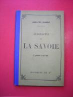 ADOLPHE JOANNE  GEOGRAPHIE DE LA SAVOIE  12 GRAVURES ET UNE CARTE   HACHETTE ET Cie 1896  SEPTIEME EDITIONS - Livres, BD, Revues