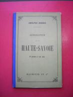 ADOLPHE JOANNE  GEOGRAPHIE DE LA HAUTE SAVOIE   19 GRAVURES ET UNE CARTE   HACHETTE ET Cie 1893  SIXIEME EDITIONS - Livres, BD, Revues