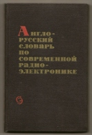 English - Russian Dictionary Of Modern Radio -  Electronics. Moscow, 1968 - Literature & Schemes