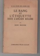 Henri BROCHER LE RANG ET L'ETIQUETTE SOUS L'ANCIEN REGIME - Histoire