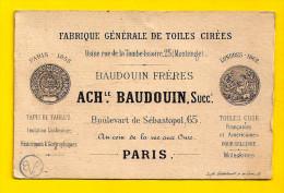 Ca1862 FABRIQUE DE TOILES CIREES BAUDOUIN Fréres 65 Bd Sébastopol 75002 PARIS CARTE De Visite SEMI-PORCELAINE Mode P407 - Visitenkarten