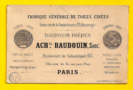 Ca1862 FABRIQUE DE TOILES CIREES BAUDOUIN Fréres 65 Bd Sébastopol 75002 PARIS CARTE De Visite SEMI-PORCELAINE Mode P407 - Cartoncini Da Visita