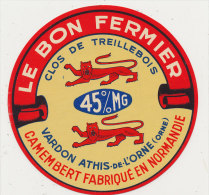 M 301 /  ETIQUETTE DE  FROMAGE   CAMEMBERT  LE BON FERMIER CLOS DE TREILLESBOIS  VARDON ATHIS -DE-L'ORNE (ORNE) - Cheese