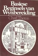 Afrikaans / Basiese Beginsels Van Wijnbereiding / Charl Theron / 38p 1980 - Livres, BD, Revues