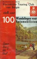 100 Wandelingen Voor Automobilisten / Touring Club / 196p 1964 Met Uitvouwbare Stratenplannen - Geography