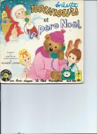 """"""" Le Petit Ménestrel """" Nounours Et Le Père Noël  Scénario Et Adaptation De Claude Laydu 45 Tours    Vinyle - Enfants"""