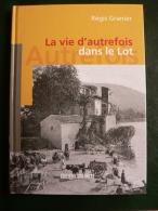 """46 -"""" La Vie D'autrefois Dans Le LOT """",R. Granier- Ed Sud Ouest-QUERCY - - Midi-Pyrénées"""