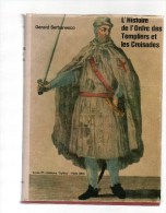 L'histoire De L'ordre Des Templiers Et Les Croisades.Gérard Serbanesco.deux Volumes.560 - 624 Pages.jaquettes. - Esotérisme