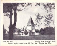 RAGAZZI DEL 99  TEMPIO MADONNA DEL PIAVE MORIAGO DELLA BATTAGLIA - Treviso