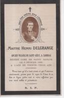 Généalogie Faire-part Décès Maitre Henri Delgrange Ancien Vicaire Saint Géry Cambrai Nord Curé Saint Saulve 1880 - Obituary Notices