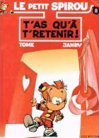 Le Petit Spirou - T`As Qu`a T`Retenir ! Tome /Janry - Non Classés
