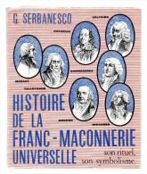 Histoire De La Franc-maçonnerie Universelle.son Rituel,son Symbolisme.Gérard Serbanesco.4 Volumes.1963-1964-1966-1969 - Esotérisme