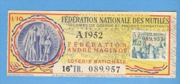 Billet De Loterie De La Fédération Nationale Des Mutilés - Fédération André Maginot - 16ème Tranche 1952 - Billets De Loterie