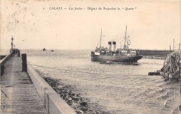 CPA 62 CALAIS LES JETEES DEPART DU PAQUEBOT LE QUEEN - Calais