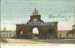 23996 CUBA HABANA HAVANA ENTRANCE TO COLON CEMETERY YEAR 1909 POSTAL POSTCARD - Other