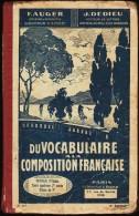 F. Auger - &  J. Dedieu - Du Vocabulaire à La Composition Française - Librairie L' École - ( 1938 ) . - 6-12 Jahre