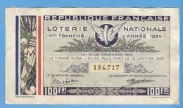 Billet Loterie Nationale - République Française - 4ème Tranche 1934 - 100 Francs - Billets De Loterie