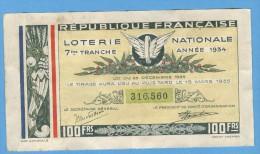 Billet Loterie Nationale - République Française - 7ème Tranche 1934 - 100 Francs - Billets De Loterie