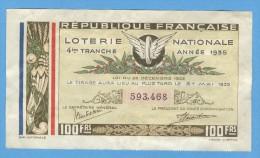 Billet Loterie Nationale - République Française - 4ème Tranche 1935 - 100 Francs - Lottery Tickets