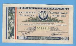 Billet Loterie Nationale - République Française - 7ème Tranche 1935 - 100 Francs - Billets De Loterie
