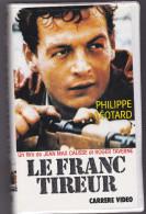 Le Franc Tireur Philippe Léotard  Carrere Video  VHS Secam  BE - Action, Aventure