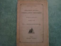 REGLEMENT GENERAL D´EDUCATION PHYSIQUE  (276 Pages) Nombreuses Illustrations - Bücher
