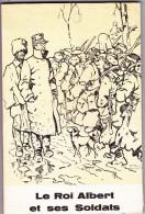 LE ROI ALBERT ET SES SOLDATS - Documents Historiques