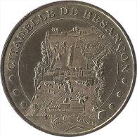 S04A140 - 2004 LA CITADELLE DE BESANCON 2 - Face Cercl�e / MONNAIE DE PARIS