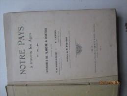 Histoires De Flandre Et D'Artois Par A. De Saint-Leger Et F.Lennel  - 1912 - Imprimerie Camille Robbe à Lille - Histoire