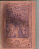 Almanach Du Pelerin De 1927 _127 Pages -  Bon Etat __Les Traces Noire Viennent Du Scan - Old Books