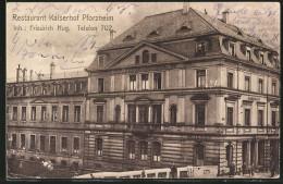 AK Pforzheim, Restaurant Kaiserhof, Inh. Friedrich Hug - Pforzheim