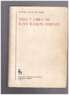 Vida Y Obra De Juan Ramon Jimenez Graciela Palau De Nemes - Littérature