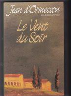 Jean D'Ormesson - Le Vent Du Soir - Livres, BD, Revues