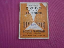 Vintage=>1951 Code Illustré De La Route=>Auto-ecole Vauban M. Turel & Meugnier Rue Barrier à LYON Rhone 63 PAGES Voiture - Auto