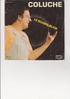 VINYLE - 45 T-  COLUCHE - LE SCHMILBLICK- ANNEE 1975 - Humour, Cabaret