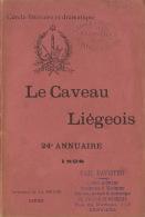 Littérature Wallonne Caveau Liégeois Annuaire 1898 Cercle Littéraire Et Dramatique Imp La Meuse Liège - Livres, BD, Revues