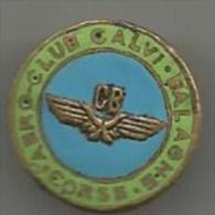 Pins A Boutonniere Aer Club Calvi Balagne  Corse  Rare - Avions