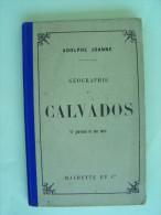 GEOGRAPHIE Du CALVADOS   - Adolphe Joanne - 11 Gravures Et Une Carte - Edition 1895 - Géographie