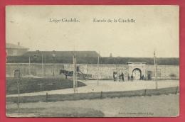 Liège -  Entrée De La Citadelle - 1914 ( Voir Verso ) - Caserme