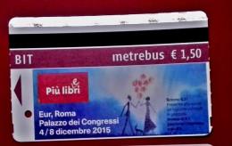BIT TICKET METREBUS ROMA PALAZZO DEI CONGRESSI EUR EVENTO MOSTRA PIU LIBRI Ver2  USATO - Europa