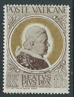 1951 VATICANO BEATIFICAZIONE PIO X 115 LIRE MNH ** - ED61 - Vatican