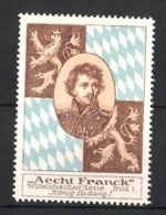 Reklamemarke Ludwigsburg, Aecht Franck Kaffee, Wittelsbacher, Portrait König Ludwig I. Von Bayern - Erinnophilie