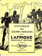 Rare Et Beau Historique Des Colonies Françaises L'AFRIQUE EQUATORIALE ALBUM N°5 Du Chocolat Cémoi Année 1935 - Chocolat