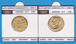 """ALTO IMPERIO ROMANO (17 A. C.-284 D.C.)   ADRIANO (117-138) AUREO  ORO  """"HISPANIA""""  Réplica  T-DL-11.414 - Monedas Falsas"""