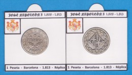 JOSE NAPOLEON  1 PESETA  BARCELONA 1.813  SC/UNC  Réplica  DL-11.415 - [ 1] …-1931 : Royaume