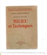 ANDRE LEROI-GOURHAN EVOLUTIONS ET TECHNIQUES MILIEU ET TECHNIQUES ALBIN MICHEL 1945 - Scienza