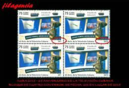 PIEZAS. CUBA. ERRORES. 2015-35 65 ANIVERSARIO DE LA TELEVISIÓN CUBANA. BLOQUE DE CUATRO. ERROR FECHA. SEGUNDA VARIEDAD - Ongetande, Proeven & Plaatfouten